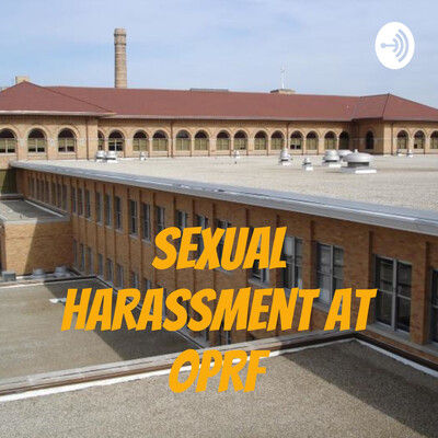 Sexual Harassment at OPRFHS