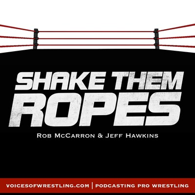 Shake Them Ropes   Pro Wrestling Podcast   WWE NXT NJPW