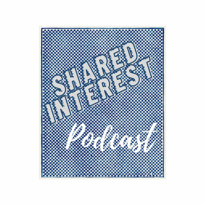 Shared Interest Podcast