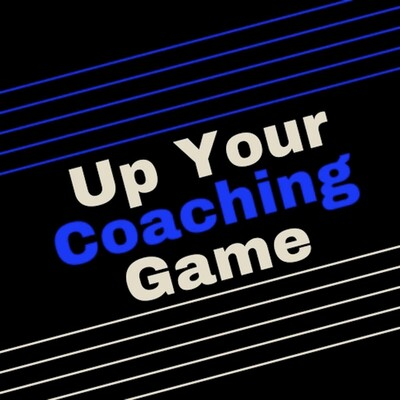 Up Your Coaching Game