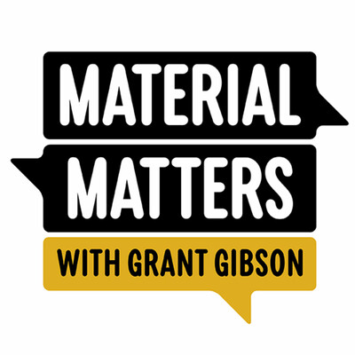 Material Matters with Grant Gibson