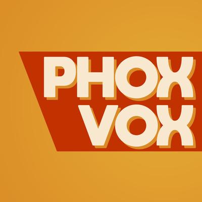 Phox Vox