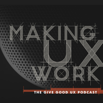 Making UX Work with Joe Natoli