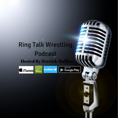 Ring Talk Wrestling Podcast
