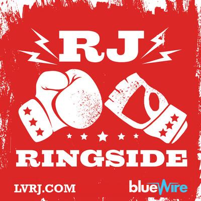 RJ Ringside: An MMA & Boxing Pod
