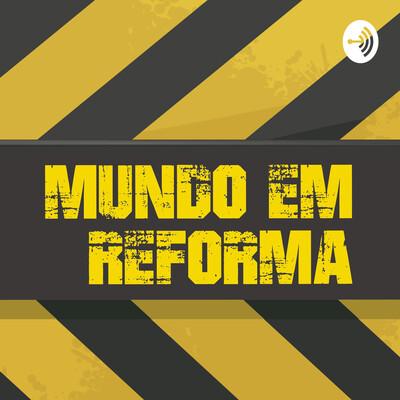 Mundo em Reforma