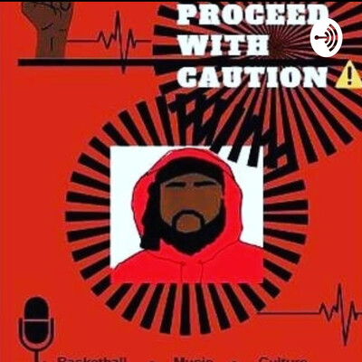 PROCEED WITH CAUTION PODCAST