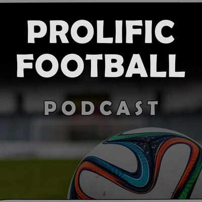 Prolific Football Podcast