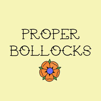 Proper Bollocks