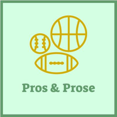 Pros & Prose