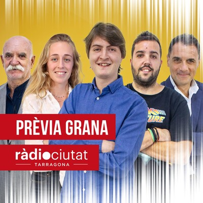Prèvia Grana | Ràdio Ciutat de Tarragona