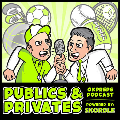 Publics & Privates OKpreps Podcast