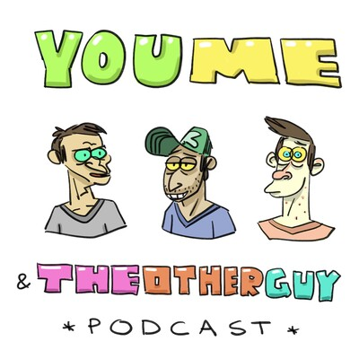 You Me and The Other Guy