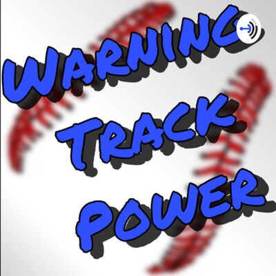 Warning Track Power Podcast
