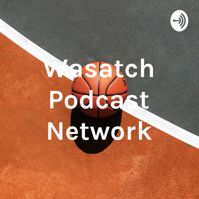Wasatch Basketball Podcast Network