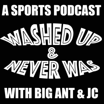 Washed Up & Never Was Podcast