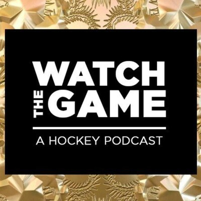 Watch The Game: A Hockey Podcast