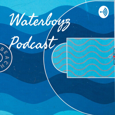 Waterboyz Podcast