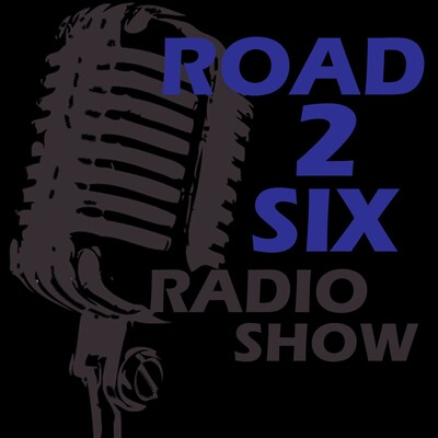 Road To Six Radio Show (Episode 1)