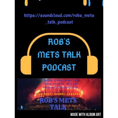 Rob's Mets Talk Podcast