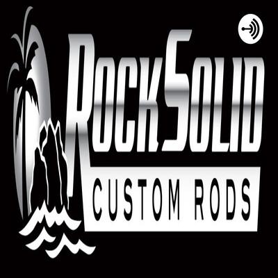 Rock Solid Custom Rods
