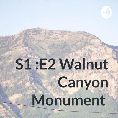 S1 :E2 Walnut Canyon Monument