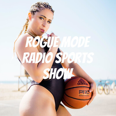 Rogue Mode Radio Sports Show