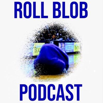 Roll Blob Pod