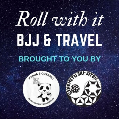 Roll with it BJJ and Travel Podcast