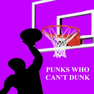 Punks Who Can't Dunk