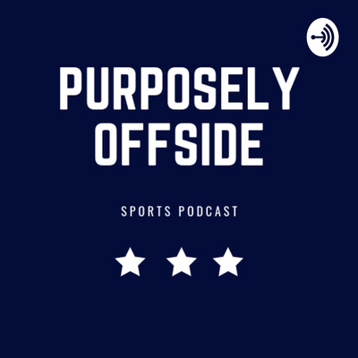 Purposely Offside Sports Podcast