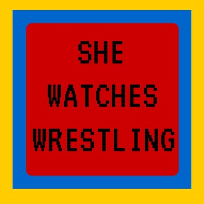 She Watches Wrestling