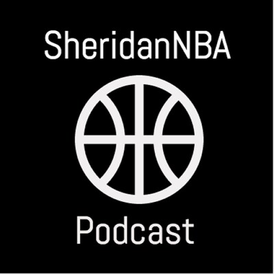 SheridanNBA Podcast with Dylan Sheridan