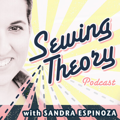 Sewing Theory Podcast - Get a Big Bang from Every Stitch You Sew