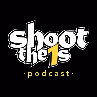 Shoot the 1s Podcast