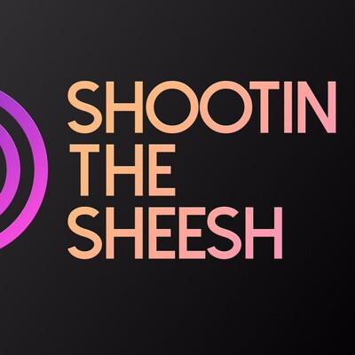 Shootin The Sheesh