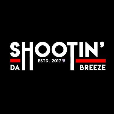 Shootin' Da Breeze