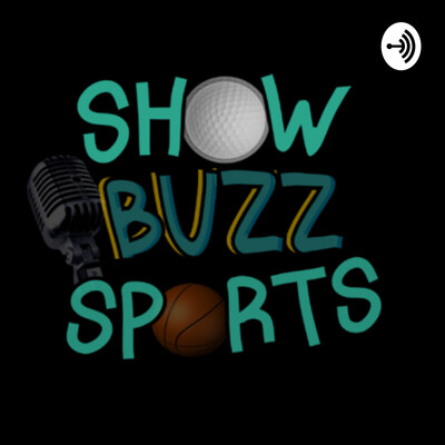 Show Buzz Sports Podcast