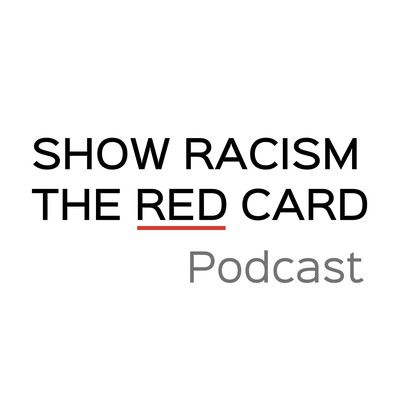 Show Racism the Red Card Podcast