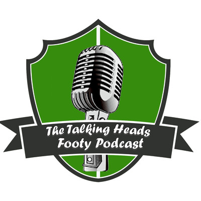 The Talking Heads Footy Podcast