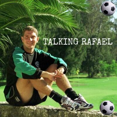Talking Rafael