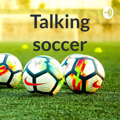 Talking soccer