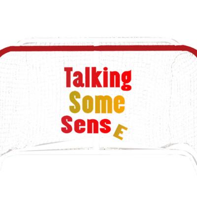 Talking Some Sens