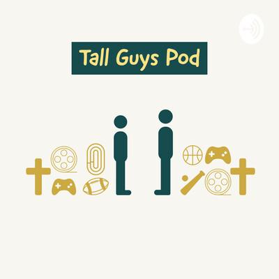 Tall Guys Pod