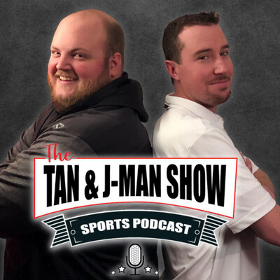 The Tan and J-Man Show