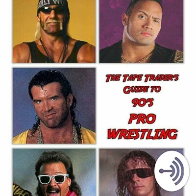 The Tape Traders Guide To 90s Pro Wrestling