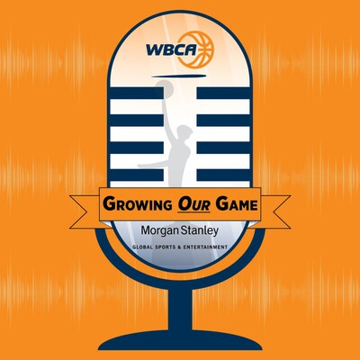 WBCA Podcast: Growing Our Game