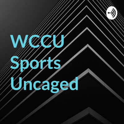 WCCU Sports Uncaged