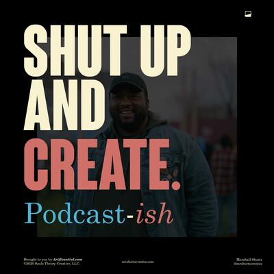 Shut Up and Create