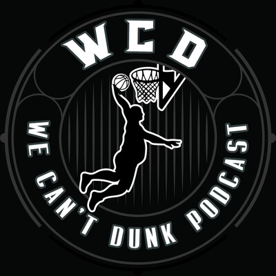 We Can't Dunk Podcast
